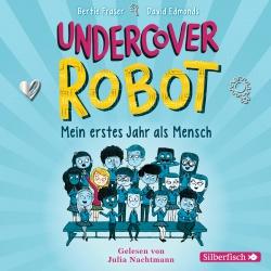 Hörbuchcover Fraser - Undercover Robot - Mein erstes Jahr als Mensch