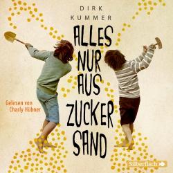 Hörbuchcover Kummer - Alles nur aus Zuckersand