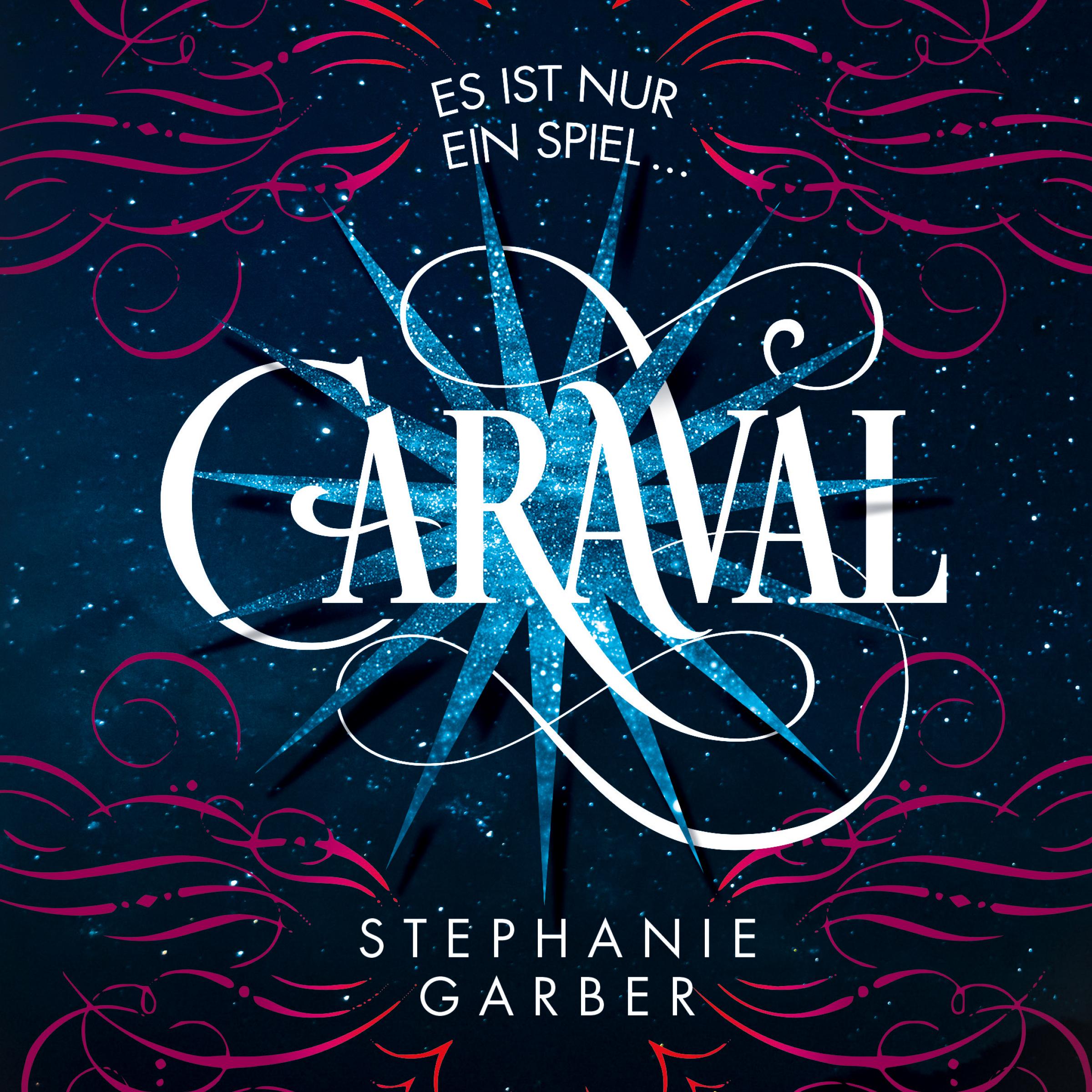 """""""Caraval - Es ist nur ein Spiel..."""" von Stephanie Garber, Hörbuch, Jugendbuch"""