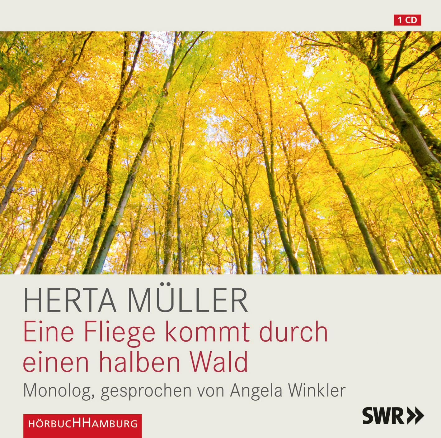 Hörbuch: Herta Müller - Eine Fliege kommt durch einen halben Wald -